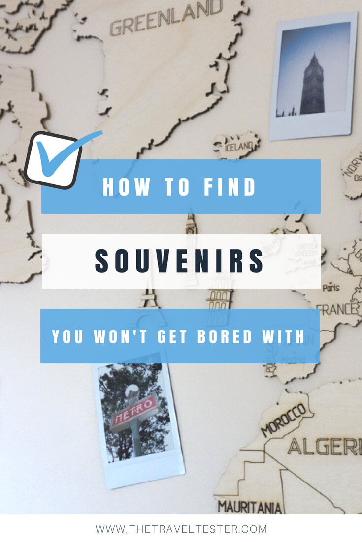 How to Find Unique Souvenir Ideas You Won't Get Bored With || The Travel Tester