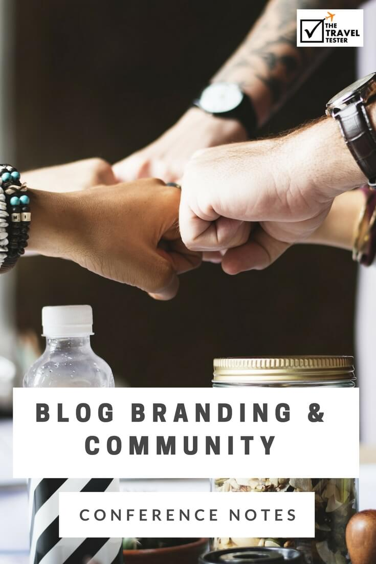Blog Branding, Target Audience & Creating Community - The Best Insights from Travel Blogging Conferences in the Last 5 Years! [2/10]    The Travel Tester