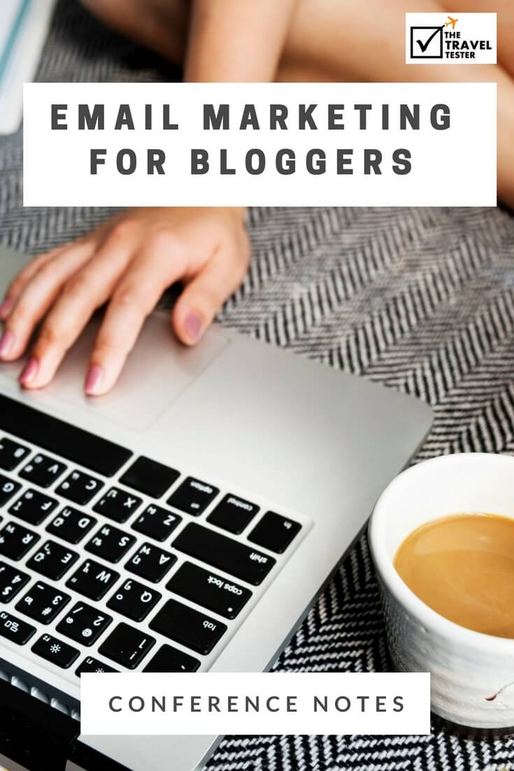 Email Marketing for Bloggers - The Best Insights from Travel Blogging Conferences in the Last 5 Years! [7/10] || The Travel Tester