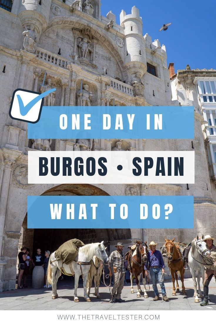One Day in Burgos, Spain? Complete Guide to a Perfect City Break!    The Travel Tester
