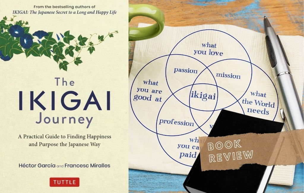 The Ikigai Journey: Find Your Purpose the Japanese Way