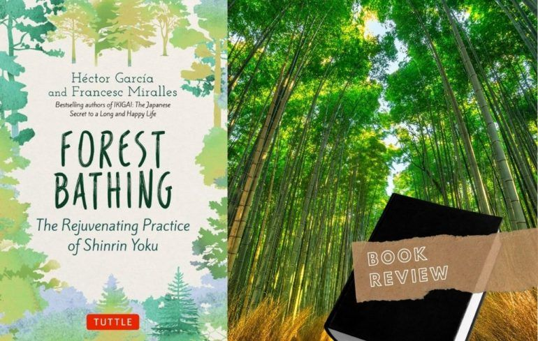 Proven Benefits of Japanese Shinrin-Yoku: Forest Bathing Book Review || The Travel Tester