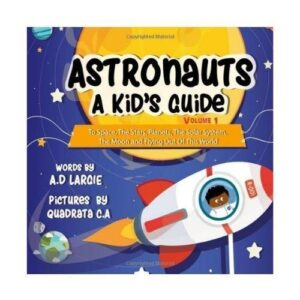Astronauts: A Kid's Guide