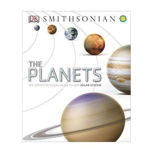 The Planets: The Definitive Visual Guide to Our Solar System
